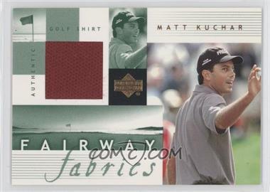 2002 Upper Deck - Fairway Fabrics #MK-FF - Matt Kuchar