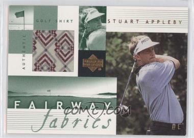 2002 Upper Deck - Fairway Fabrics #SA-FF - Stuart Appleby
