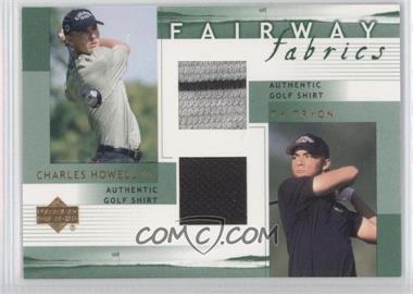 2002 Upper Deck Fairway Fabrics Combo #HT-FFC - Charles Howell III