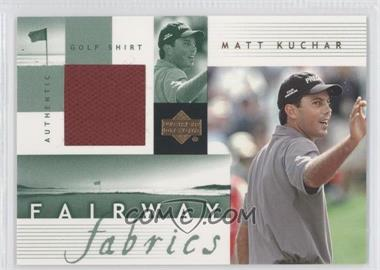 2002 Upper Deck Fairway Fabrics #MK-FF - Matt Kuchar