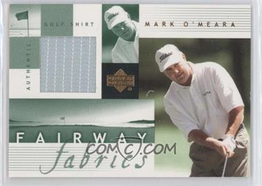 2002 Upper Deck Fairway Fabrics #MO-FF - Mark O'Meara
