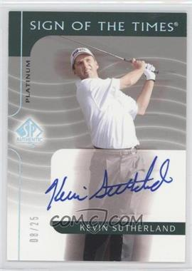 2003 SP Authentic - Sign of the Times - Platinum #KS - Kevin Sutherland /25