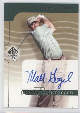 2003 SP Authentic [???] #MG - Matt Gogel