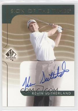 2003 SP Authentic Sign of the Times #KS - Kevin Sutherland