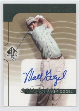 2003 SP Authentic Sign of the Times #MG - Matt Gogel