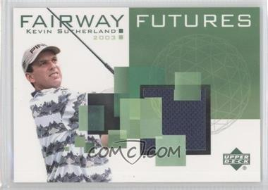 2003 Upper Deck - Fairway Futures #FU-KS - Kevin Sutherland