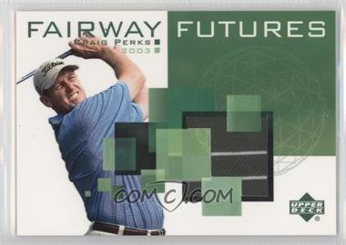 2003 Upper Deck Fairway Futures #FU-CP - Craig Perks