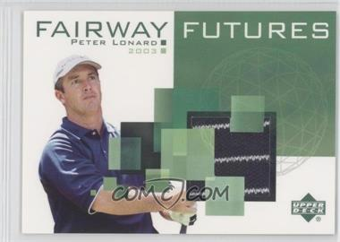 2003 Upper Deck Fairway Futures #FU-PL - Peter Lonard