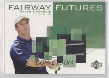 2003 Upper Deck Fairway Futures #FU-PL - Peter Lonard