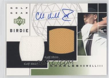 2003 Upper Deck Golf Gear Birdie Dual Materials Autograph #GB-CH - Charles Howell III