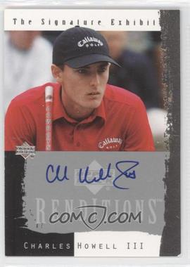 2003 Upper Deck Renditions The Signature Exhibit #CH - Charles Howell III