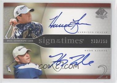 2004 SP Authentic - Sign of the Times Dual #HF/HK - Harrison Frazar, Hank Kuehne /250