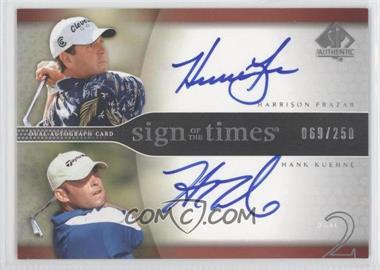 2004 SP Authentic Sign of the Times Dual #HF/HK - Harrison Frazar, Hank Kuehne /250