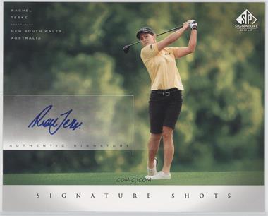 2004 SP Signature - Signature Shots #RT - Rachel Teske
