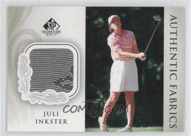 2004 SP Signature Authentic Fabrics #AF-JI - Juli Inkster