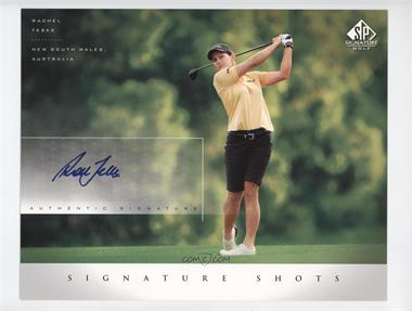 2004 SP Signature Signature Shots #RT - Rachel Teske