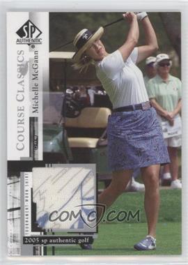 2005 SP Authentic - Course Classics Golf Shirts #CC21 - Michelle McGann