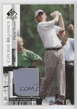 2005 SP Authentic - Course Classics Golf Shirts #CC25 - David Hearn