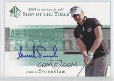 2005 SP Authentic Sign of the Times #AS - Annika Sorenstam