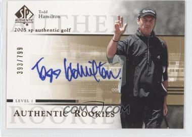 2005 SP Authentic #96 - Todd Hamilton /799