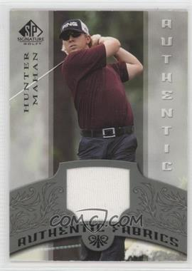 2005 SP Signature - Authentic Fabrics #AF-HM - Hunter Mahan