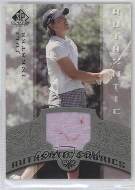 2005 SP Signature - Authentic Fabrics #AF-JI - Juli Inkster