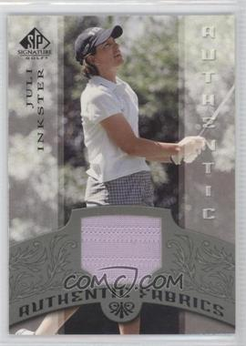 2005 SP Signature Authentic Fabrics #AF-JI - Juli Inkster