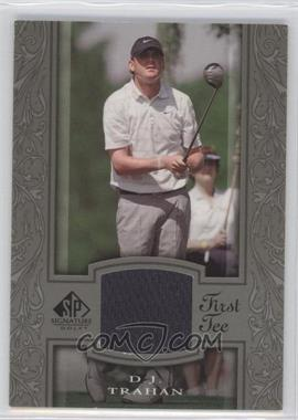 2005 SP Signature #34 - D.J. Trahan
