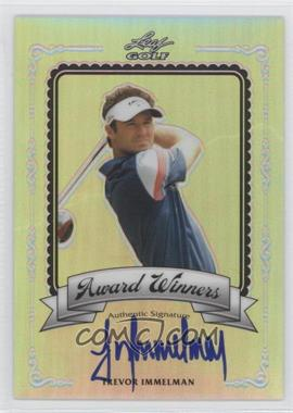 2012 Leaf Metal Award Winners Prismatic #AW-1 - Trevor Immelman /50