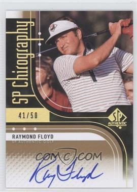 2012 SP Authentic - Chirography #C-RF - Raymond Floyd /50
