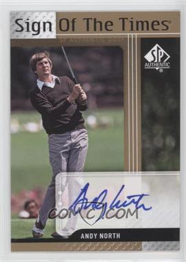 2012 SP Authentic Sign of the Times #ST-AN - Andy North