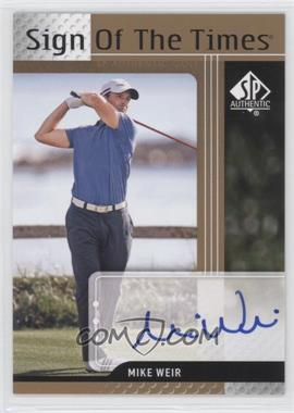 2012 SP Authentic Sign of the Times #ST-MW - Mike Weir
