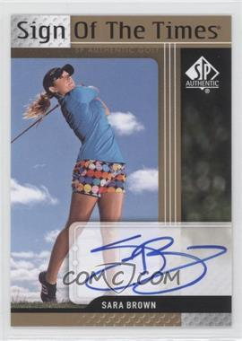 2012 SP Authentic Sign of the Times #ST-SB - Sara Brown