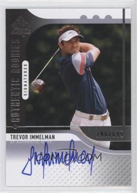 2012 SP Authentic #96 - Trevor Immelman /699