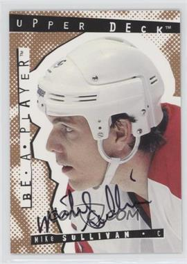 1994-95 Upper Deck Be a Player - [Base] - Signatures [Autographed] #75 - Mike Sullivan