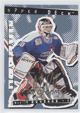 1994-95 Upper Deck Be a Player Signatures [Autographed] #3 - Martin Brodeur