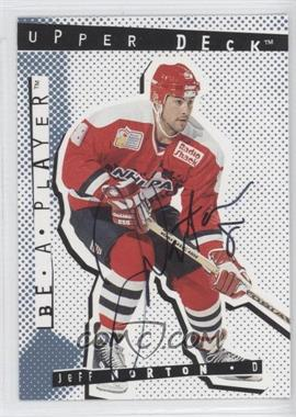1994-95 Upper Deck Be a Player Signatures [Autographed] #90 - Jeff Norton