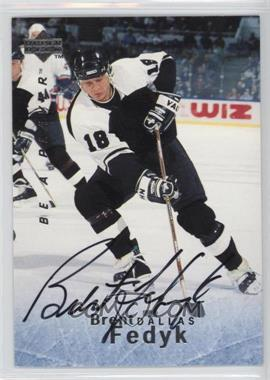 1995-96 Upper Deck Be a Player - [Base] - Autographs [Autographed] #S100 - Brent Fedyk