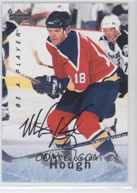 1995-96 Upper Deck Be a Player Autographs [Autographed] #S122 - Mike Hough