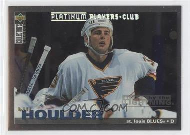 1995-96 Upper Deck Collector's Choice Platinum Player's Club #243 - Bill Houlder