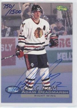 1995 Classic Images Autographs #ADDE - Adam Deadmarsh /1500