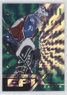 1997-98 Pinnacle - Epix - Emerald Season #E7 - Patrick Roy