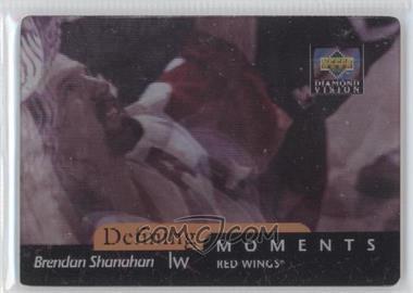 1997-98 Upper Deck Diamond Vision - Defining Moments #DM6 - Brendan Shanahan