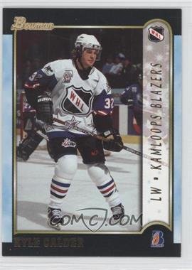 1999-00 Bowman CHL Gold #84 - Kyle Calder /99