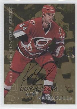 1999-00 In the Game Be A Player Millennium Signature Series - [Base] - Gold Autograph [Autographed] #52 - Kent Manderville