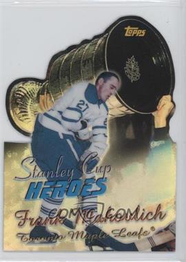 1999-00 Topps - Stanley Cup Heroes - Refractor #SC6 - Frank Mahovlich