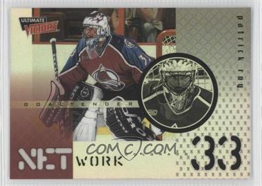 1999-00 Upper Deck Ultimate Victory NetWork #NW-2 - Patrick Roy