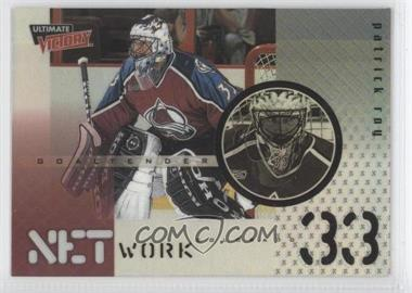 1999-00 Upper Deck Ultimate Victory NetWork #NW 2 - Patrick Roy