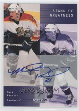 1999-00 Upper Deck Wayne Gretzky Hockey - Signs of Greatness - [Autographed] #MP - Mark Parrish
