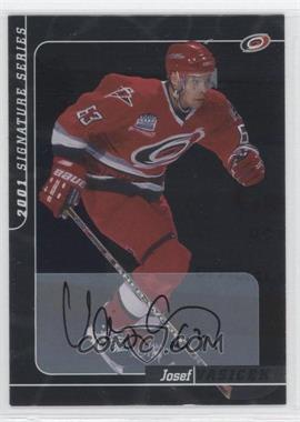 2000-01 In the Game Be A Player Signature Series Autograph [Autographed] #226 - Josef Vasicek